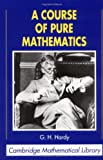 A Course of Pure Mathematics (Cambridge Mathematical Library) (0521092272) by Hardy, G. H.