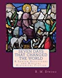 img - for Seven Days That Changed the World: A Lenten Devotional book / textbook / text book