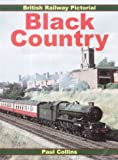British Railway Pictorial: Black Country (British Rail Pictorial) (0711029695) by Collins, Paul