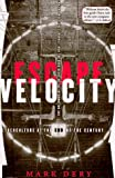 Escape Velocity: Cyberculture at the End of the Century (080213520X) by Mark Dery