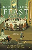 img - for Feast: A History of Grand Eating book / textbook / text book