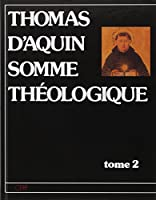 SOMME THEOLOGIQUE. Tome 2