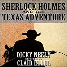 Sherlock Holmes and the Texas Adventure (       UNABRIDGED) by Dicky Neely Narrated by Martyn Clements