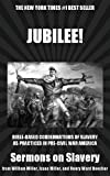 img - for Jubilee: Bible-Based Condemnations of Slavery as Practiced in Pre-Civil War America book / textbook / text book