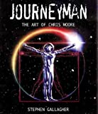 Journeyman: The Art of Chris Moore (1855858495) by Gallagher, Stephen