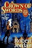 A Crown of Swords (The Wheel of Time, Book 7) (0312857675) by Jordan, Robert