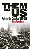 img - for Them and Us: Fighting the Class War 1910-1939 book / textbook / text book