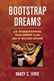 img - for Bootstrap Dreams: U.S. Microenterprise Development in an Era of Welfare Reform (ILR Press Book) book / textbook / text book