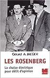 echange, troc Gérard-A Jaeger - Les Rosenberg. La chaise électrique pour délit d'opinion