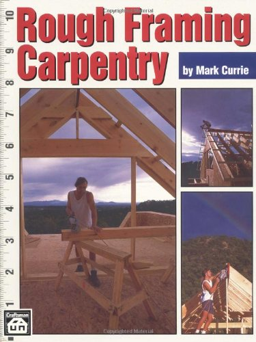 Rough Framing Carpentry - Craftsman Book Company - CR463 - ISBN: 0934041865 - ISBN-13: 9780934041867