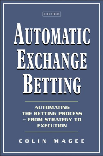 Automatic Exchange Betting: Automating The Betting Process From Strategy to Execution