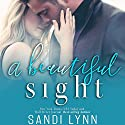 A Beautiful Sight Audiobook by Sandi Lynn Narrated by Gabriel Vaughan, Emma Woodbine