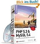 PHP 5.3 & MySQL 5.4 - Programmierung,...