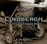 Lindbergh: Flight's Enigmatic Hero (1597641707) by Hardesty, Von