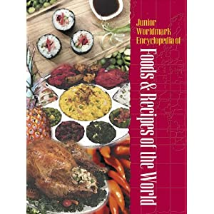 Junior Worldmark Encyclopedia of Foods  - Karen L. Hanson