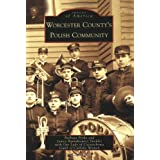 Worcester County's Polish Community (MA) (Images of America) ~ Barbara Proko
