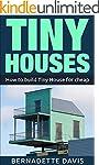 Tiny Houses: How to build Tiny House...