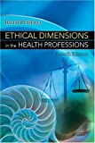 Ethical Dimensions In The Health Professions (0721602436) by Ruth Purtilo