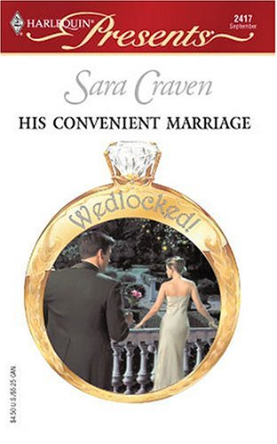 Image for His Convenient Marriage: Wedlocked ! (Harlequin Presents # 2417)