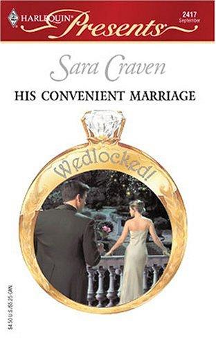 His Convenient Marriage: Wedlocked ! (Harlequin Presents # 2417), Sara Craven
