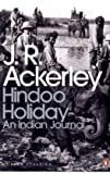 Modern Classics Hindoo Holiday: An Indian Journal