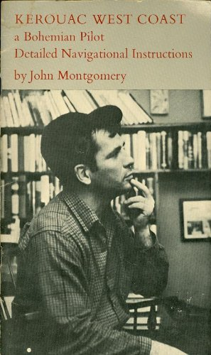 Kerouac West Coast: A Bohemian Pilot - Detailed Navigational Instructions, John Montgomery