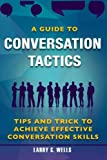 A Guide To Conversation Tactics  tips and trick to achieve effective conversation