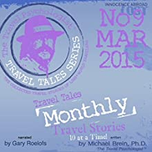 Travel Tales Monthly: No. 9 MAR 2015 (       UNABRIDGED) by Michael Brein Narrated by Gary Roelofs