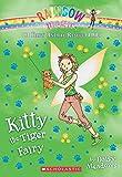 Kitty the Tiger Fairy: A Rainbow Magic Book (The Baby Animal Rescue Fairies #2)