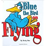 Blue the Bird, On Flying