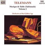 Telemann: Musique De Table (Tafelmusik), Vol. 2