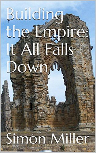 Simon Miller. от. Building the Empire: It All Falls Down (English Edition)