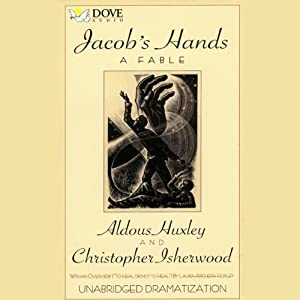 Jacob's Hands: A Fable | [Aldous Huxley, Christopher Isherwood]