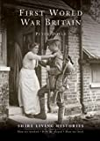First World War Britain: 1914-1919 (Shire Living Histories)