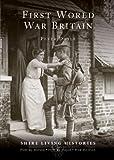 First World War Britain: 1914-1919 (Shire Living Histories)
