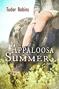 (FREE on 3/13) Appaloosa Summer by Tudor Robins - http://eBooksHabit.com