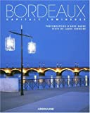 echange, troc Anne Garde, Laure Vernière - Bordeaux : Capitale lumineuse