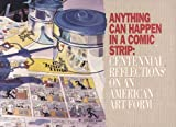 Anything Can Happen in a Comic Strip: Centennial Reflections on an American Art Form (0878058478) by Inge, M. Thomas