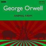 Animal Farm [Dramatised] | George Orwell