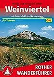 Weinviertel: Mit Marchfeld und Donauauen. 50 Touren. Mit GPS-Daten. (Rother Wanderführer)
