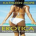 Tropical Pleasure | Kathleen Hope