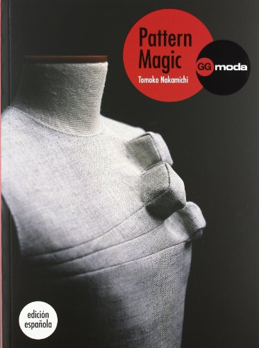 Pattern Magic, vol. 1: La magia del patronaje (GGmoda)