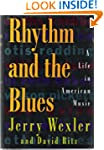 Rhythm and the Blues: A Life in Ameri...