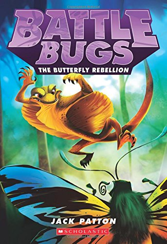 The Butterfly Rebellion (Battle Bugs #9), by Jack Patton