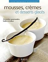 Les bonnes saveurs - Mousses, crèmes et desserts glacés