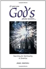 If I Gave You God's Phone Number....: Searching for Spirituality in America First edition by Cromwell, Mare published by Pamoon Press Hardcover