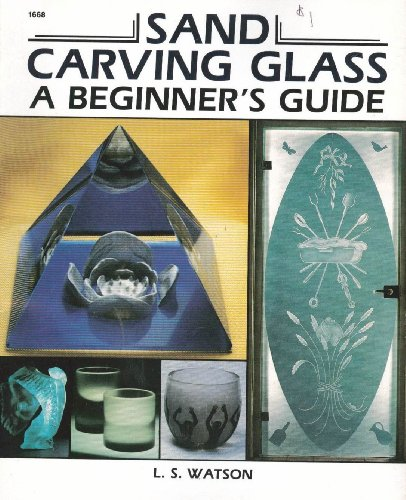 Sand Carving Glass: A Beginner's Guide
