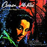 Carmen McRae. The Complete Kapp Recordings. Book of Ballads / When You're Away / Something to Swing About