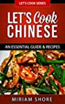 Let's Cook Chinese - An Essential Gui...