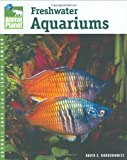 Setup and Care of Freshwater Aquariums (Animal Planet Pet Care Library)